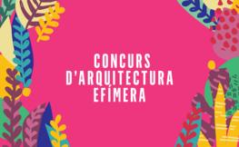 CONCURS D'ARQUITECTURA EFÍMERA