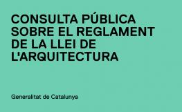 Consulta pública sobre el reglament de la Llei de l'Arquitectura