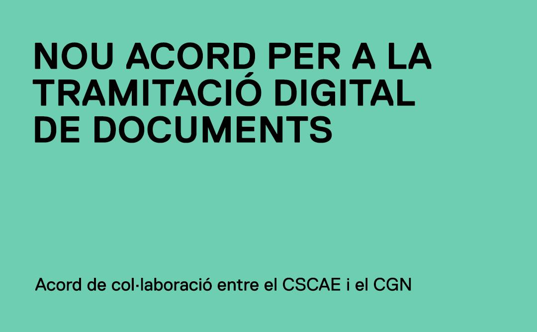 Un acord entre el CSCAE i el CGN facilitarà als arquitectes la tramitació digital de documents