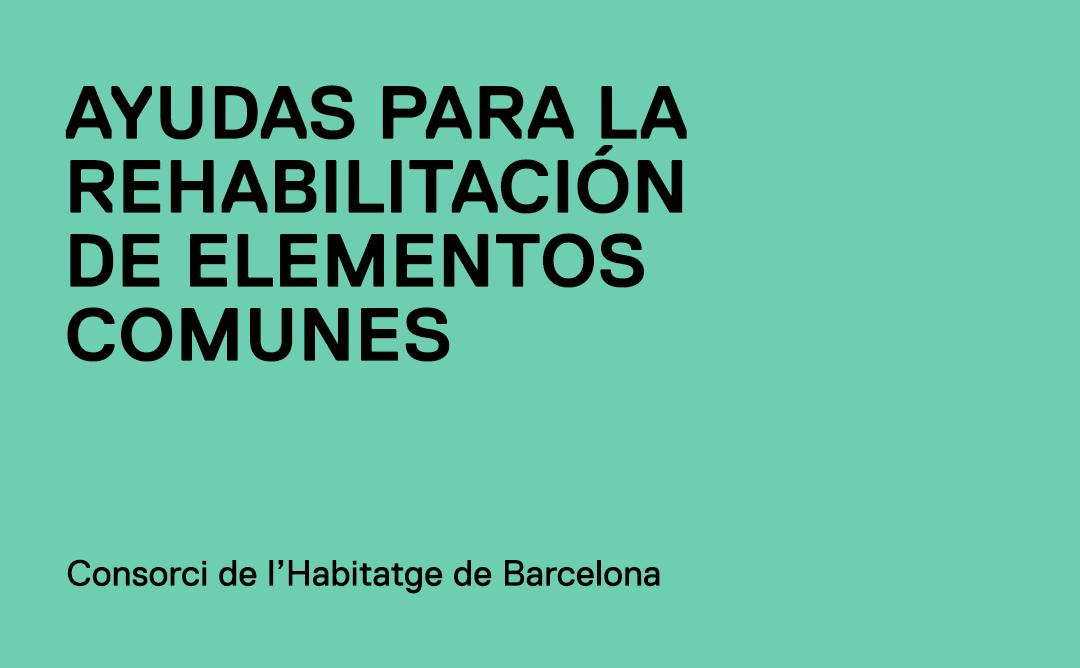Nueva convocatoria de ayudas a la rehabilitación de elementos comunes en la ciudad de Barcelona
