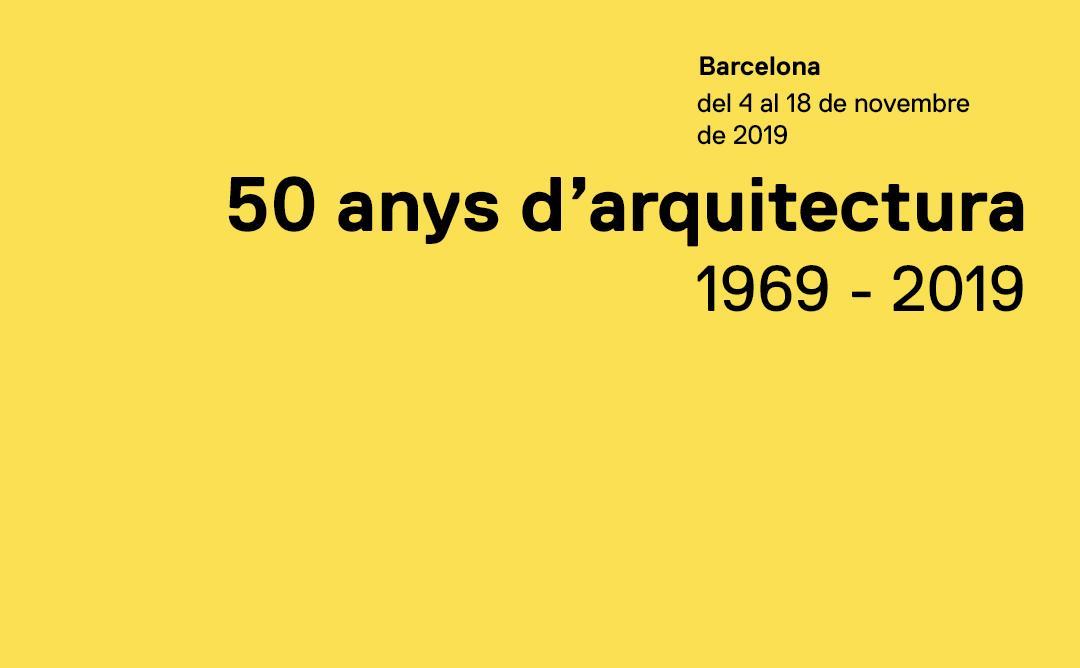 """Exposició al COAC: """"50 anys d'arquitectura. 1969-2019"""""""