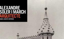Publicació del llibre de referència sobre l'arquitecte manresà Alexandre Soler i March