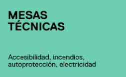 mesas técnicas. accesibilidad, incendios, autoprotección, electricidad.